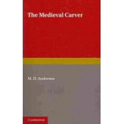 The Medieval Carver by M. D. Anderson