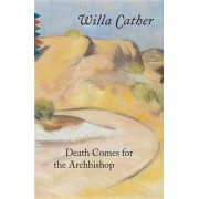 Death Comes for the Archbishop by Cather