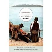 Authentic Indians by Paige Raibmon