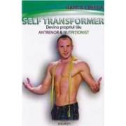 Self Transformer. Devino propriul tau antrenor si nutritionist - Narcis Cernea