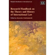 Research Handbook on the Theory and History of International Law by Alexander Orakhelashvili