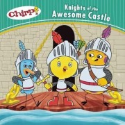 Chirp: Knights of the Awesome Castle by J Torres