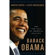Barack Obama, the New Face of American Politics by Martin Dupuis