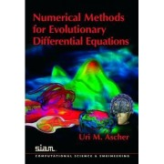 Numerical Methods for Evolutionary Differential Equations by Uri M. Ascher