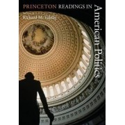 Princeton Readings in American Politics by Richard M. Valelly