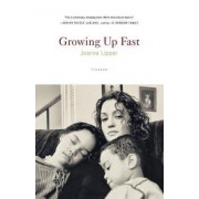 Growing Up Fast by Joanna Lipper