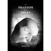 The Phantom of the Opera, the First Year Backstage by Marcus Tylor