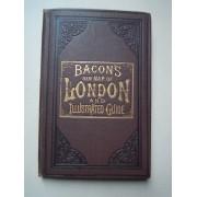 Bacon's New Map Of London And Illustrated Guide - Stranger's Guide To London [Guide Du Voyageur Et Carte Géographique De Londres]