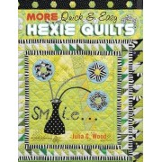 More Quick & Easy Hexie Quilts by Julia C Wood