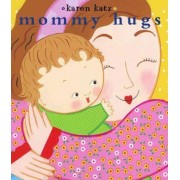 Mommy Hugs Lap Edition by Karen Katz