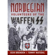 Norwegian Volunteers of the Waffen SS by Geir Brenden
