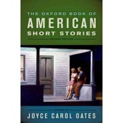The Oxford Book of American Short Stories by Roger S Berlind Distinguished Professor of the Humanities Joyce Carol Oates
