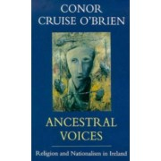 Ancestral Voices by Conor Cruise O'Brien
