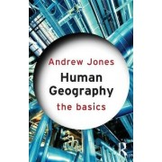 Human Geography: The Basics by Andrew Jones