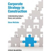Corporate Strategy in Construction by Steven McCabe