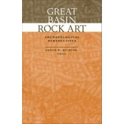 Great Basin Rock Art by Angus R Quinlan