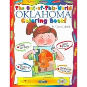 The Out-Of-This-World Oklahoma Coloring Book! by Carole Marsh