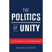 The Politics of Unity: An Invitation to the High Road