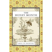 The Honey Month by Amal El-Mohtar