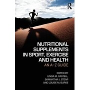 Nutritional Supplements in Sport, Exercise and Health by Lindy M. Castell