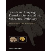 Speech and Language Disorders Associated with Subcortical Pathology by Bruce E. Murdoch