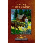 Mad Dog of Lobo Mountain by Lee Roddy