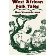 West African Folk Tales by Hugh Vernon-Jackson