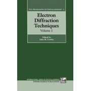 Electron Diffraction Techniques: v.1 by Professor Department of Physics John M Cowley