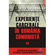 Experiente carcerale in Romania comunista vol. III