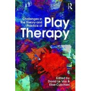 Challenges in the Theory and Practice of Play Therapy by David Le Vay