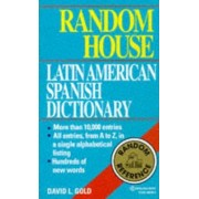 Random House Latin American Spanish Dictionary by David L. Gold