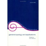 General Topology and Applications by R. M. Shortt