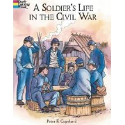 A Soldier's Life in the Civil War by Peter F. Copeland