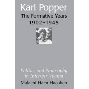 Karl Popper - The Formative Years, 1902-1945 by Malachi Haim Hacohen