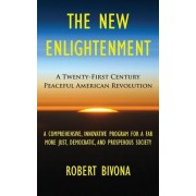 The New Enlightenment: A Twenty-First Century Peaceful American Revolution
