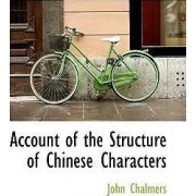 Account of the Structure of Chinese Characters by John Chalmers