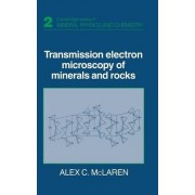 Transmission Electron Microscopy of Minerals and Rocks by Alex C. McLaren