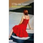Camilleri Andrea No Me Toques