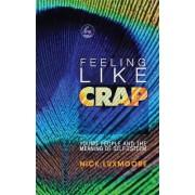 Feeling Like Crap by Nick Luxmoore