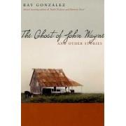 The Ghost of John Wayne by Ray Gonzalez