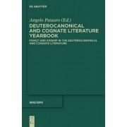 Family and Kinship in the Deuterocanonical and Cognate Literature by Angelo Passaro