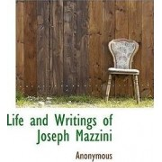 Life and Writings of Joseph Mazzini by Anonymous