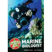What's it Like to be a ? Marine Biologist by Elizabeth Dowen