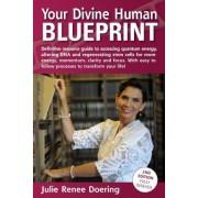Your Divine Human Blueprint by Julie Renee Doering