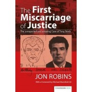 The First Miscarriage of Justice by Jon Robins