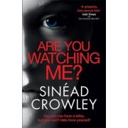 Are You Watching Me?: DS Claire Boyle Thriller 2 by Sinead Crowley