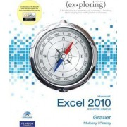 Exploring Microsoft Office Excel 2010 Comprehensive by Robert T. Grauer