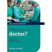 So You Want to be a Doctor? by Stephan Sanders