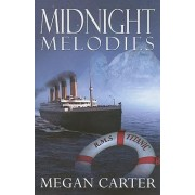 Midnight Melodies by Megan Carter
