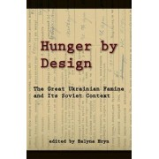 Hunger by Design by Halyna Hryn